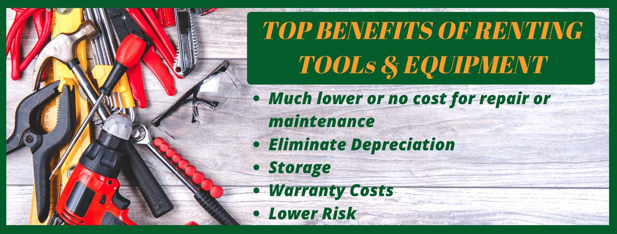 Top Benefits of Renting Tools & Equipment