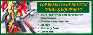 TOP BENEFITS OF RENTING TOOL & EQUIPMENT